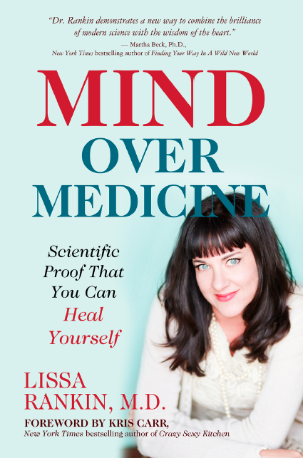 Mind Over Malls Or Does Academia Hate Fashion: Mind Over Medicine: Scientific Proof That You Can Heal